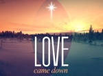Love_Came_Down 2